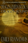 Dragon Bound (Dragon Queen, Book 3)