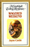 Wagered Weekend (Candlelight Ecstasy, #17)