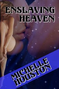 Enslaving Heaven by Michelle Houston