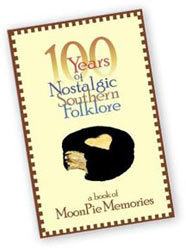 100 Years of Nostalgic Southern Folklore: A Book of MoonPie Memories