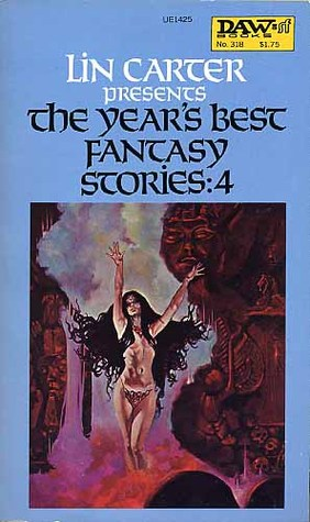The Year's Best Fantasy Stories 4 by Arthur W. Saha