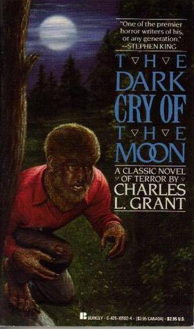 Dark Cry of the Moon by Charles L. Grant