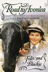 Felix and Blackie (Road to Avonlea, #22)