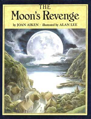 The Moon's Revenge by Joan Aiken