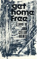 Get Home Free by John Clellon Holmes