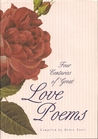 Four Centuries Of Great Love Poems