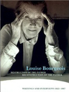 Louise Bourgeois: Destruction Of The Father/Reconstruction Of The Father: Writings And Interviews 1923 1997