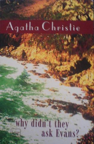 Why Didn't They Ask Evans?. The Agatha Christie Collection. Volume 16