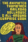 The Animated Thumbtack Railroad Dollhouse & All Around Surprise Book, Evening Edition