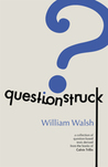 Questionstruck: A Collection of Question-Based Texts Derived from the Books of Calvin Trillin