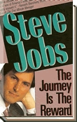 Steve Jobs the Journey is the Reward by Jeffrey S. Young
