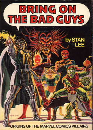 Bring on the Bad Guys by Stan Lee