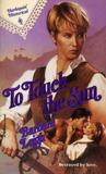 To Touch The Sun by Barbara Leigh