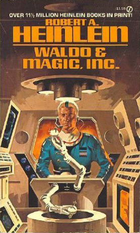 Waldo & Magic Inc. by Robert A. Heinlein