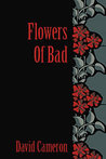 Flowers of Bad
