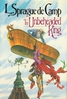The Unbeheaded King (The Reluctant King, #3)