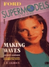 Making Waves (Ford Supermodels of the World, #4)