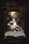 Woods and Waters Wild (Collected Early Stories, book 3)