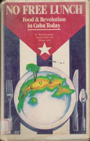 No Free Lunch: Food & Revolution in Cuba Today