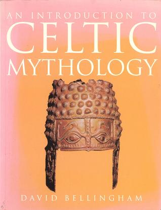 An Introduction To Celtic Mythology by David Bellingham