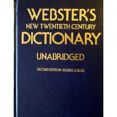 Webster's New Twentieth Century Dictionary of the English Language, Unabridged: Based Upon the Broad Foundations Laid Down by Noah Webster