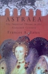 Astraea: The Imperial Theme in the Sixteenth Century