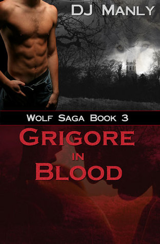 Grigore in Blood by D.J. Manly