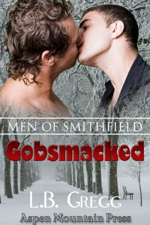 Gobsmacked (Men of Smithfield, #1)