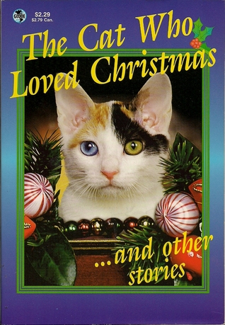 The Cat Who Loved Christmas And Other Stories by Caren Schnur Neile