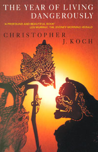 Year Of Living Dangerously by Christopher J. Koch