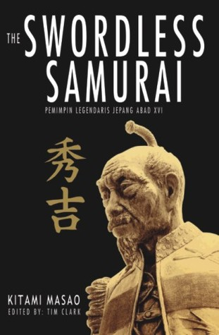 Free Download The Swordless Samurai: Pemimpin Legendaris Jepang Abad XVI iBook