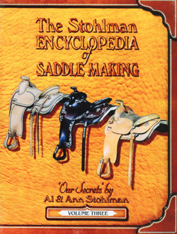 The Stohlman Encyclepodia of Saddle Making, Vol. 3