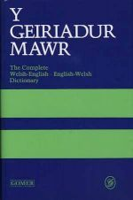 Y Geiriadur Mawr = The Complete Welsh English, English Welsh Dictionary