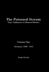 The Poisoned Stream Volume 1, 1890-1945 by Scott Lively