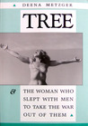 Tree and the Woman Who Slept With Men to Take the War Out of Them