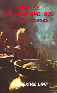 Or Else, The Lightning God & Other Stories by Catherine Lim