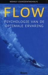 Flow: Psychologie van de optimale ervaring