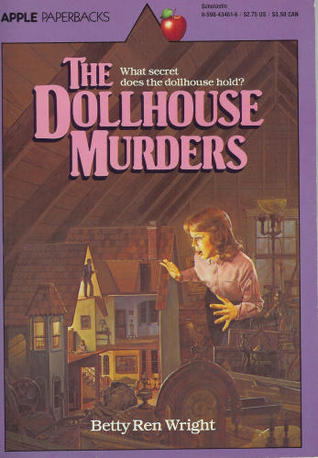 dollhouse murders by betty ren wright � reviews