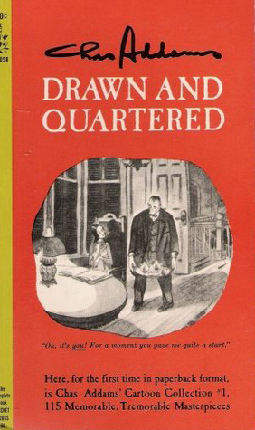 Drawn and quartered by charles addams reviews discussion