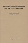 Judeo Christian Tradition and the U.S. Constitution: Proceedings of a Conference at the Annenberg Research Institute, November 16-17, 1987 (Paperback)