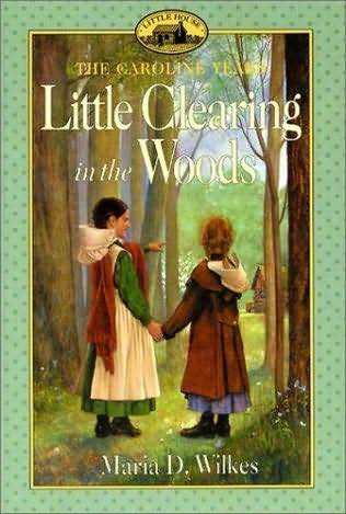 Little Clearing in the Woods by Maria D. Wilkes