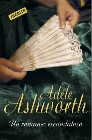 Un romance escandaloso by Adele Ashworth