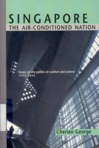 1990 2000 air comfort conditioned control essay nation politics singapore On this website, you'll find essays on singapore politics, media and society  several of the older posts have evolved into essays that you'll find in my 2017  book,.