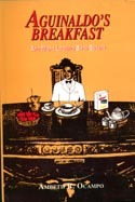 Aguinaldo's Breakfast & More Looking Back Essays by Ambeth R. Ocampo