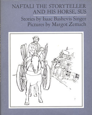 Naftali the Storyteller and His Horse, Sus and Other Stories by Isaac Bashevis Singer