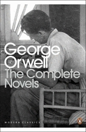 The Penguin Complete Novels Of George Orwell by George Orwell