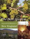The Next Harvest, Vineyards & Wineries of New England