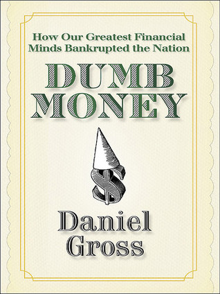 Dumb Money by Daniel Gross