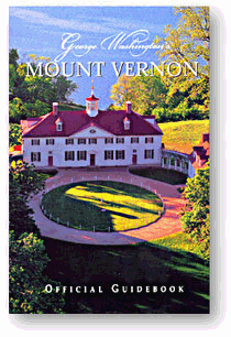 George Washington's Mount Vernon: Official Guidebook