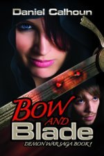 Bow and Blade (Demon War Series, #1)